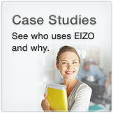 Case Studies See who uses EIZO and why.