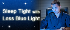 Sleep Tight with Less Blue Light