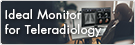 Choosing the Ideal Monitor for Teleradiology