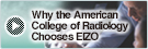 Why the American College of Radiology Chooses EIZO