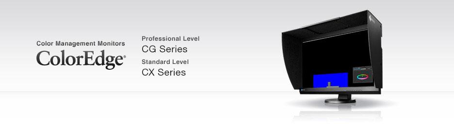 Color Management Monitors ColorEdge Professional Level CG Series